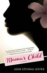 Mama's Child: A Novel - eBook  -     By: Joan Steinau Lester