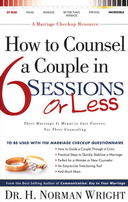 How to Counsel a Couple in 6 Sessions or Less  -     By: H. Norman Wright