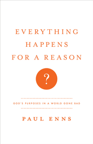 Everything Happens for a Reason? SAMPLER: God's Purposes in a World Gone Bad / New edition - eBook  -     By: Paul Enns