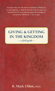 Giving and Getting in the Kingdom SAMPLER: A Field Guide / New edition - eBook  -     By: R. Mark Dillon