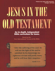 Jesus in the Old Testament: An In-Depth Independent Bible Curriculum for Teens  -     By: Kaye Freeman