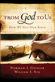From God To Us SAMPLER: How We Got Our Bible / New edition - eBook  -     By: Norman Geisler, William Nix