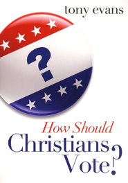 How Should Christians Vote? SAMPLER / New edition - eBook  -     By: Tony Evans