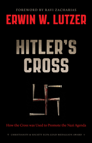 Hitler's Cross SAMPLER: How the Cross was Used to Promote the Nazi Agenda / New edition - eBook  -     By: Erwin Lutzer