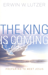 The King is Coming SAMPLER: Preparing to Meet Jesus / New edition - eBook  -     By: Erwin W. Lutzer