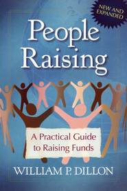 People Raising SAMPLER: A Practical Guide to Raising Funds / New edition - eBook  -     By: William P.P. Dillon