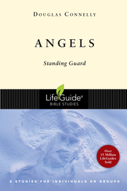 Angels, A LifeGuide Bible Study   -     By: Douglas Connelly