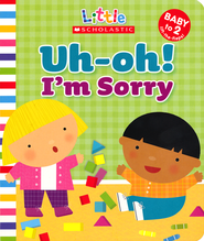Uh-Oh! I'm Sorry   -     By: Jill Ackerman