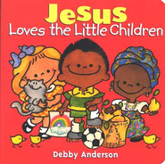 Jesus Loves the Little Children   -     By: Debby Anderson