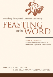 Feasting on the Word: Year B, Vol. 4: Season after Pentecost 2 (Propers 17-Reign of Christ) - eBook  -     Edited By: Barbara Brown Taylor     By: David L. Bartlett