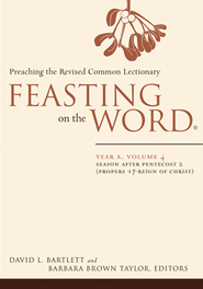 Feasting on the Word: Year A, Volume 4: Season after Pentecost 2 (Propers 17-Reign of Christ) - eBook  -     Edited By: Barbara Brown Taylor     By: David L. Bartlett