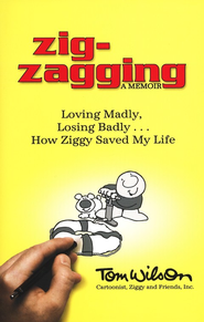 Zig-Zagging, a Memoir: Loving Madly, Losing Badly: How Ziggy Saved My Life  -     By: Tom Wilson