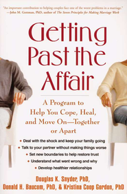 Getting Past the Affair: A Program to Help You Cope, Heal, and Move On-Together or Apart  -              By: Douglas K. Snyder, Donald H. Baucom, Kristina C. Gordon