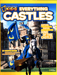 National Geographic Kids Everything Castles: Capture These Facts, Photos, and Fun to Be King of the Castle!  -     By: Crispin Boyer