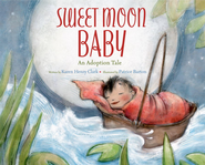 Sweet Moon Baby: An Adoption Tale - eBook  -     By: Karen Henry Clark     Illustrated By: Patrice Barton