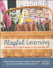 Playful Learning: Develop Your Child's Sense of Joy and Wonder  -              By: Mariah Bruehl