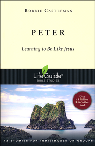 Peter: Learning to Be Like Jesus, LifeGuide Topical Bible Study  -     By: Robbie Castleman