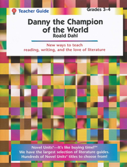 Danny The Champion of the World, Novel Units Teacher's Gd, Gr. 3-4   -     By: Roald Dahl