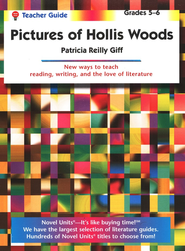 Pictures of Hollis Woods, Novel Units Teacher's Guide, Grades 5-6   -     By: Patricia Reilly Giff