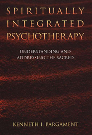 Spiritually Integrated Psychotherapy: Understanding and Addressing the Sacred  -     By: Kenneth I. Pargament