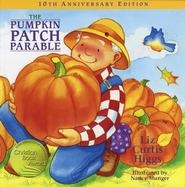 The Pumpkin Patch Parable, 10th Anniversary Edition: The  Parable Series #1  -              By: Liz Curtis Higgs