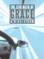 The Strength of Grace - eBook  -     By: A. Hulstrom