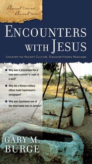 Encounters with Jesus - eBook  -     By: Gary Burge