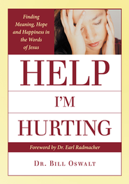 Help Im Hurting: Finding Meaning, Hope and Happiness in the Words of Jesus - eBook  -     By: Bill Oswalt