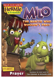 Hermie and Friends Series #8: Milo, The Mantis Who Wouldn't  Pray, DVD  -              By: Max Lucado