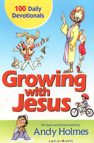 Growing with Jesus: 100 Daily Devotionals  -     By: Andy Holmes