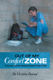 Out of My Comfort Zone: A Journey into the Medical Mission Field of Haiti - eBook  -     By: Christine Pascual