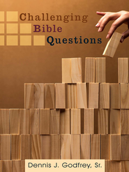 Challenging Bible Questions - eBook  -     By: Dennis Godfrey Sr.