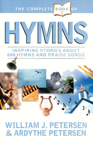 The Complete Book of Hymns  -              By: William J. Petersen, Ardythe Petersen