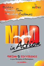 MAD in Action: Building a Winning Team in Winning Customers - eBook  -     By: Dywen Lauren