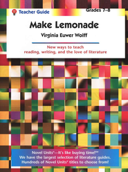 Make Lemonade, Novel Units Teacher's Guide, Grades 7-8   -     By: Virginia Euwer Wolff