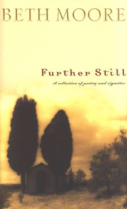 Further Still: A Collection of Poems and Vignettes  -              By: Beth Moore