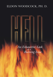 Hell: An Exhaustive Look at a Burning Issue - eBook  -     By: Eldon Woodcock