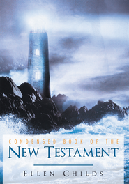 Condensed Book of the New Testament - eBook  -     By: Ellen Childs
