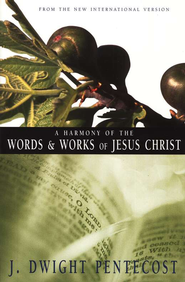 A Harmony of the Words and Works of Jesus Christ   -     By: J. Dwight Pentecost