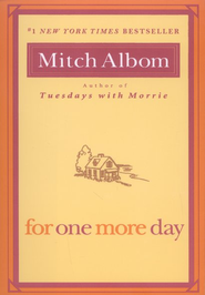 For One More Day  -     By: Mitch Albom