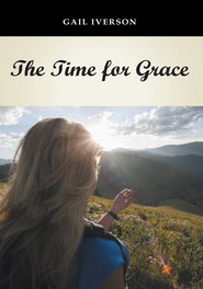 The Time for Grace - eBook  -     By: Gail Iverson
