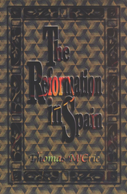 The Reformation in Spain   -     By: Thomas M'Crie
