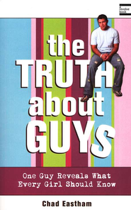The Truth About Guys   -     By: Chad Eastham