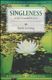 Singleness: A Life Grounded in Love, A LifeGuide Bible Study  -     By: Ruth Goring