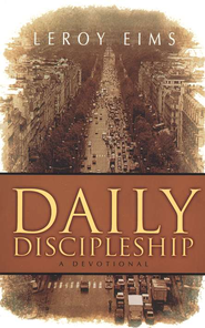 Daily Discipleship: A Devotional   -     By: LeRoy Eims