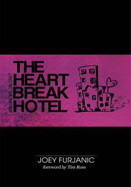 The Heartbreak Hotel: How Long Will You Stay? - eBook  -     By: Joey Furjanic