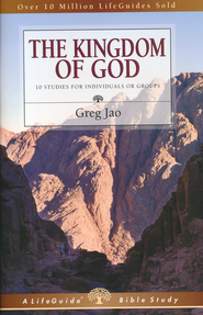 The Kingdom of God, LifeGuide Topical Bible Studies  -              By: Greg Jao