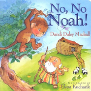 No, No Noah! Board Book   -     By: Dandi Daley Mackall     Illustrated By: Elena Kucharik