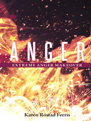 Anger: Extreme Anger Makeover - eBook  -     By: Karen Ferris