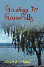 Growing Up Gracefully - eBook  -     By: Karen Pollock